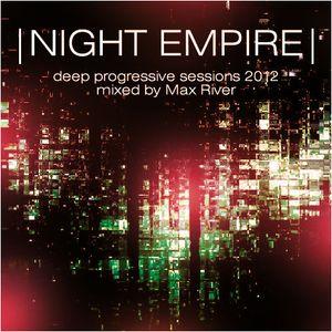 Max River - Night Empire 2012