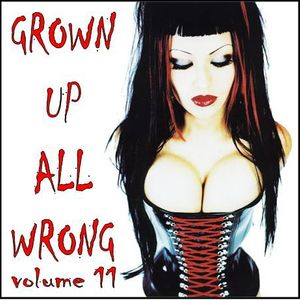 Grown Up All Wrong - Volume 11