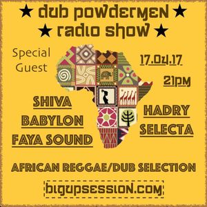 BIGUPSESSION #17 Shiva Babylon Faya Sound