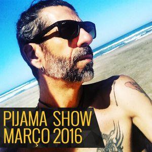 Pijama Show - 22-03-2016