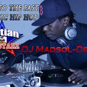 Back To The Past Classic Hip Hop - DJ Madsol Desar {Haitian All-StarZ DJs}