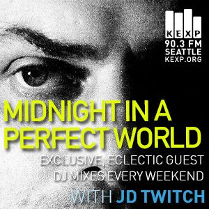 KEXP Presents Midnight In A Perfect World with JD Twitch