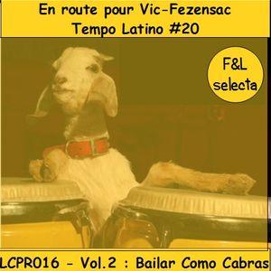 Sur la route de Vic-Fezensac, Tempo Latino #20, vol.2 - Bailar como cabras [LCPR 016]