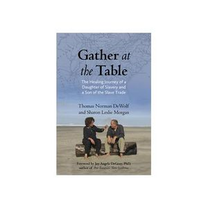 Gather at the Table Revisited with Sharon Morgan and Thomas Norman Dewolf