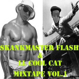 MIXTAPE VOL.1 - SKANKMASTER FLASH & LL COOL CAT