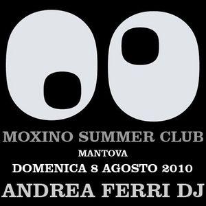 ANDREA FERRI DJ @ MOXINO SUMMER CLUB . 8 AGOSTO 2010 P.2