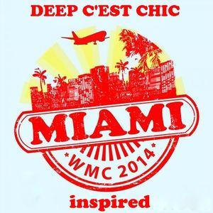 DEEP C'EST CHIC 2014-03-22 #1 // MIAMI WMC 2014 inspired // mixed by joe eterno