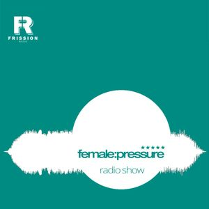 female:pressure #19 [Feat. Akkamiau]