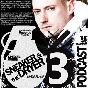 Hard Granada Podcast - HGP02 - Special Guest: Sneaker & The Dryer