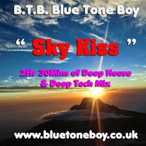 B.T.B. ~ Sky Kiss * Deep House & Deep Tech Mix *