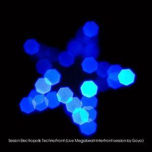 Sesion Electropolis TechnoFront (Live Megabeat-Interfront session by Goyo 2011-07)