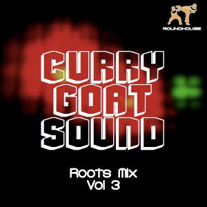 Curry Goat Sound - Roots Mix vol 3