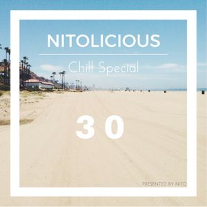 Nito - Nitolicious Vol 30 // Chill Special