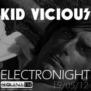 KID VICIOUS: ELECTRONIGHT 19/05/2012
