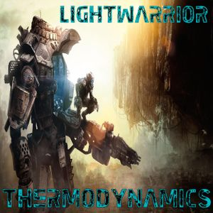 LIGHTWARRIOR - THERMODYNAMICS (03-14-2014)