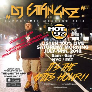 "DJ FATFINGAZ ""LIVE ON HOT 97, JULY 14TH, 2018"" SUMMER MIX WEEKEND"