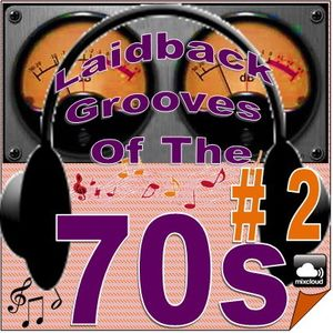 Laidback Grooves of the Seventies #2 (70s Soul, Funk, Disco)