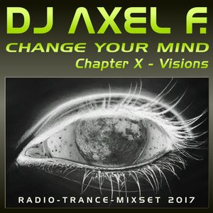 DJ Axel F. - Change Your Mind (Chapter 10 - Visions)