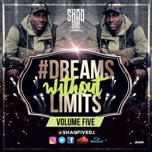 @SHAQFIVEDJ - Dreams Without Limits Vol.5