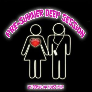 Pre-Summer Deep House 2015 Vol.I