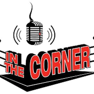 In The Corner Boxing Radio: Episode 11.08 - Wilder, Inoue, Taylor v Baranchyk, Hurd v Williams, Berc