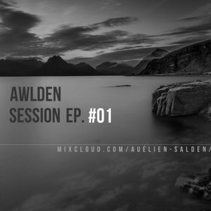 Session Ep. #01 - AWLDEN