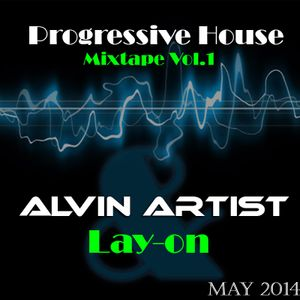 Best of Progressive House May 2014 Mixtape Vol1 Alvin Artist / Lay-On