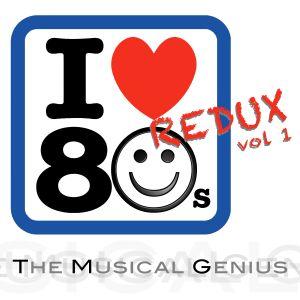 I Love the 80's REDUX, Vol 1