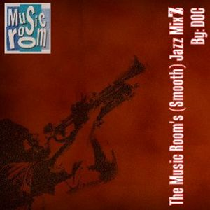 The Music Room's (Smooth) Jazz Mix 7 (Mixed By  DOC 06.27.12)