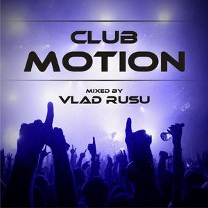 Vlad Rusu - Club Motion 040 (DI.FM)