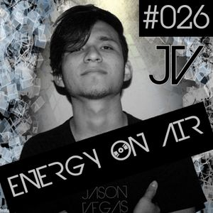 JasonVegas presents Energy On Air #026