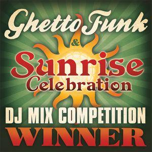 Ghetto Funk & Sunrise 2012 Comp Finalist Mix