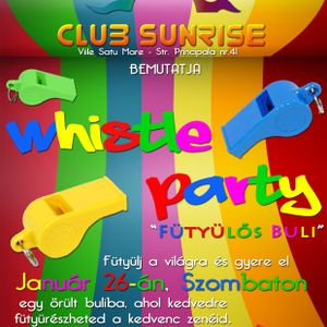 Whistle Party LIVE REC. @ Club Sunrise (VSM) - 26.01.2013 [by King B.]