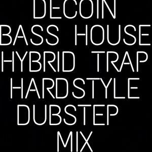Decoin Bass House - Hybrid Trap - Hardstyle - Dubstep Mix
