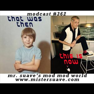 Modcast #362: That Was Then, This Is Now