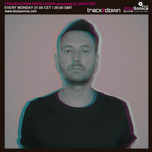 Trackitdown Presents Swayzee on Ibiza Sonica - July 2017
