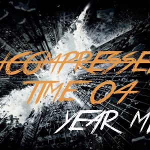 Uncompressed Time 04 YearMix with Dero