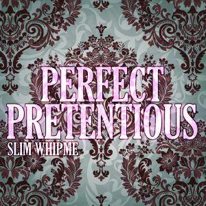 Perfect Pretentious