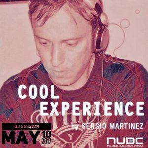 "Sergio Martínez presents ""Cool Experience""- NUBE MUSIC Radio - Dj session - May 10, 2017."