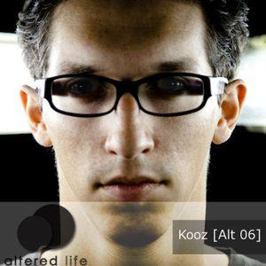 KOOZ - Altered Life Podcast [Alt 06]