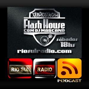 Podcast Rio Sul Radio Flash House 18-MARCO-2017
