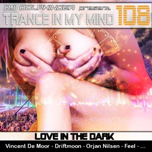Love In The Dark - TIMM 108 by Dj Dolphinger