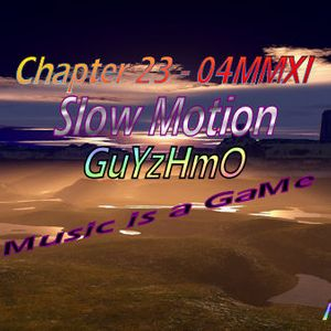 Chapter23 Slow Motion 1004MMXI