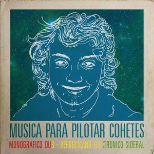 MUSICA PARA PILOTAR COHETES _Doctor Arcadio