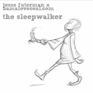 Jesse Futerman x BamaLoveSoul.com - The SleepWalker Mix