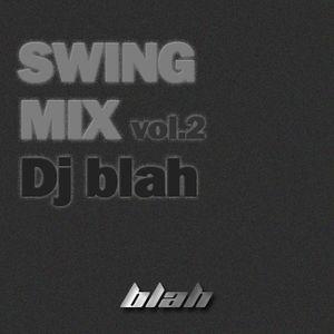 Dj blah - Swing Mix Vol.2