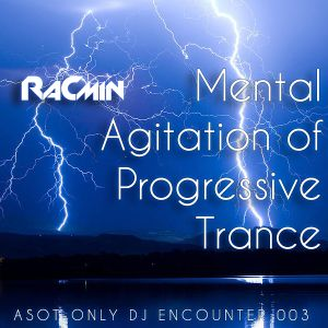 Mental Agitation of Progressive Trance (Asot-Only Dj Encounter 003)