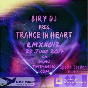 TRANCE IN HEART #42 28-06-17 Special session Amsterdam Trance Records Part.2