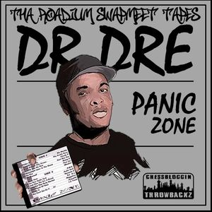 Dr Dre - Panic Zone (Tha Roadium Swapmeet Tapes)