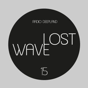 Lost Wave#15 - (Rádio Deepland)